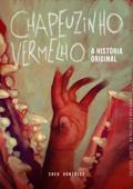Chapeuzinho Vermelho, a história original Book Cover