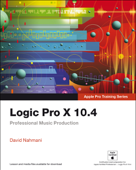 Logic Pro X 10.4 - Apple Pro Training Series: Professional Music Production, 1/e