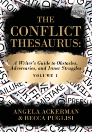 The Conflict Thesaurus: A Writer's Guide to Obstacles, Adversaries, and Inner Struggles (Volume 1)