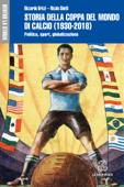 STORIA DELLA COPPA DEL MONDO DI CALCIO (1930-2018) - Edizione digitale