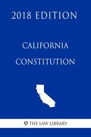CALIFORNIA CONSTITUTION (2018 EDITION)