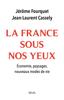 Jérôme Fourquet & Jean-Laurent Cassely - La France sous nos yeux illustration