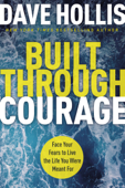 Download and Read Online Built Through Courage