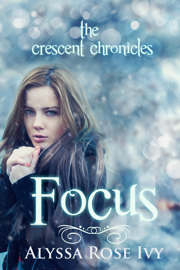 Focus (The Crescent Chronicles #2) book