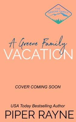 A Greene Family Vacation