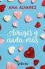 Amigos y nada más (Serie Amigos 5)