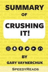 Summary of Crushing It!: How Great Entrepreneurs Build Their Business and Influence