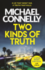 Michael Connelly - Two Kinds of Truth artwork
