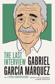 Gabriel Garcia Marquez: The Last Interview PDF Download