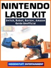 Nintendo Labo Kit Switch Robot Review Amazon Guide Unofficial