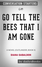 Go Tell the Bees That I Am Gone: A Novel (Outlander, Book 9) by Diana Gabaldon: Conversation Starters