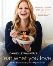 Danielle Walker's Eat What You Love