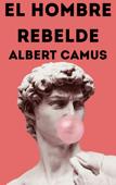 Download and Read Online El Hombre Rebelde