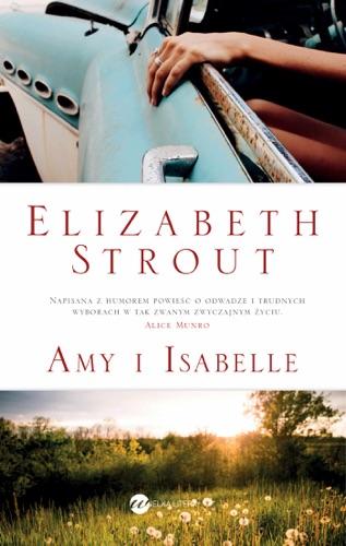Elizabeth Strout - Amy i Isabelle