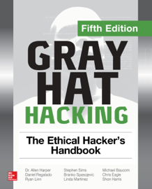 Gray Hat Hacking: The Ethical Hacker's Handbook, Fifth Edition book