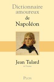 Dictionnaire amoureux de Napoléon