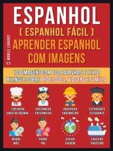 Espanhol ( Espanhol Fácil ) Aprender Espanhol Com Imagens (Vol 1) Book Cover
