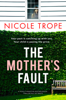 Nicole Trope - The Mother's Fault artwork