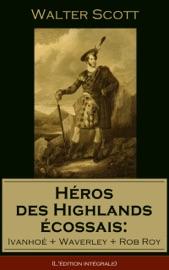 H Ros Des Highlands Cossais Ivanho Waverley Rob Roy L Dition Int Grale