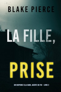 La fille, prise (Un Thriller à Suspense d'Ella Dark, FBI – Livre 2) Book Cover