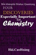 Bốn Khám Phá Căn Bản Đặc Biệt Quan Trọng Cho Hóa Học: Four Basic Discoveries Especially Important For Chemistry
