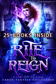 Rite to Reign: a Limited Edition Urban Fantasy Collection book