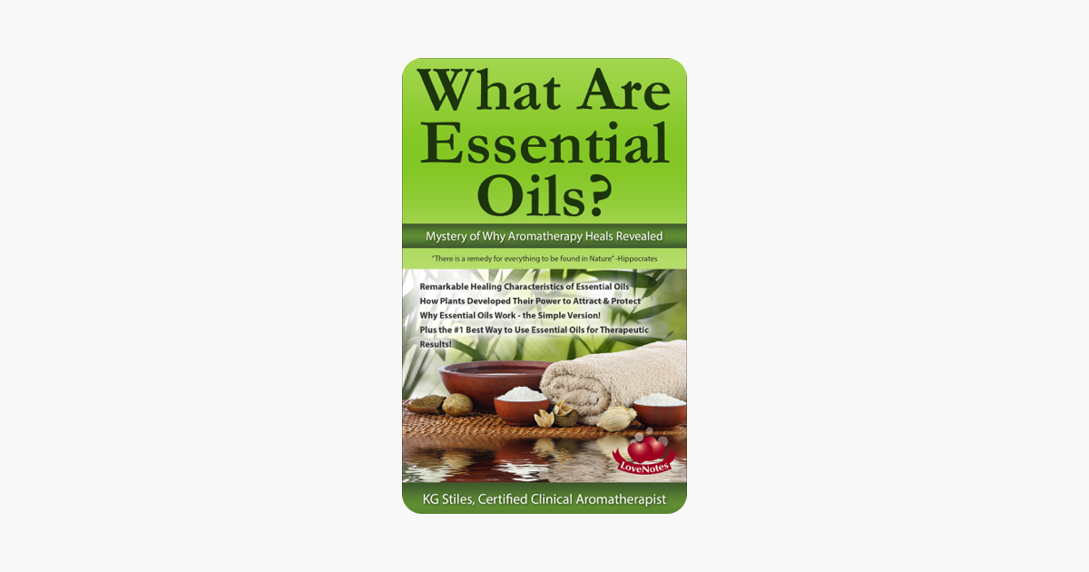 What Are Essential Oils? Mystery of Why Aromatherapy Heals Revealed