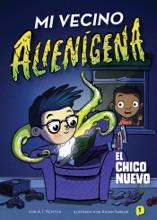 Mi Vecino Alienígena 1: El Chico Nuevo