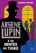 Arsène Lupin e os dentes do tigre Book Cover