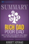 Summary Rich Dad Poor Dad What The Rich Teach Their Kids About Money - That The Poor And Middle Class Do Not