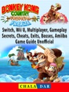 Donkey Kong Country Tropical Freeze Switch Wii U Multiplayer Gameplay Secrets Cheats Exits Bosses Amiibo Game Guide Unofficial