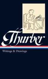 James Thurber: Writings & Drawings (LOA #90)