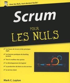 Scrum pour les Nuls - Mark C. Layton