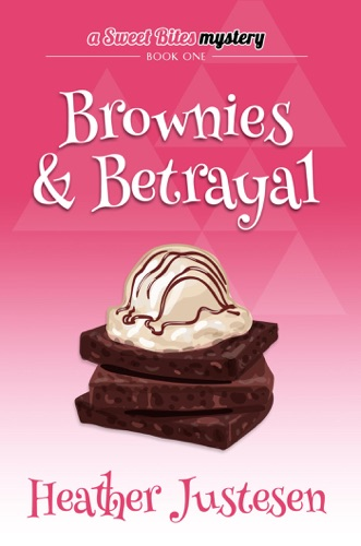 Brownies & Betrayal - Heather Justesen - Heather Justesen
