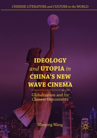 IDEOLOGY AND UTOPIA IN CHINAS NEW WAVE CINEMA