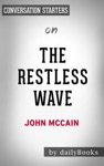 The Restless Wave Good Times Just Causes Great Fights And Other Appreciations By John McCain Conversation Starters