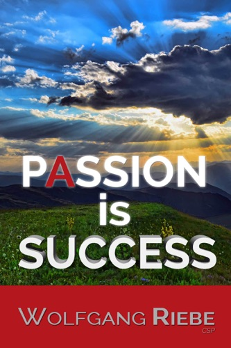 Wolfgang Riebe - Passion is Success