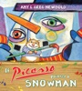 If Picasso Painted A Snowman (The Reimagined Masterpiece Series)