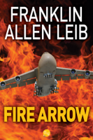 Franklin Allen Leib - Fire Arrow artwork