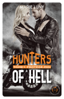 Download and Read Online Hunters of hell - tome 1 Protège-moi