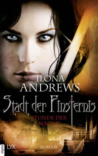 Ilona Andrews - Stadt der Finsternis - Stunde der Macht