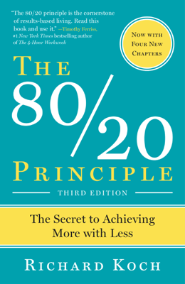The 80/20 Principle, Third Edition - Richard Koch book