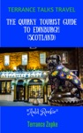 Terrance Talks Travel The Quirky Tourist Guide To Edinburgh Scotland