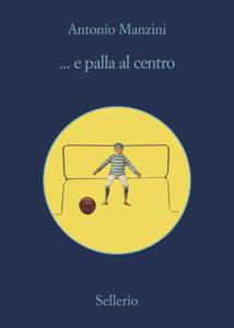 ... e palla al centro Copertina del libro