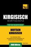 Wortschatz Deutsch-Kirgisisch Fr Das Selbststudium 7000 Wrter