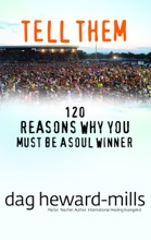 Tell Them: 120 Reasons Why You Should Be a Soul Winner