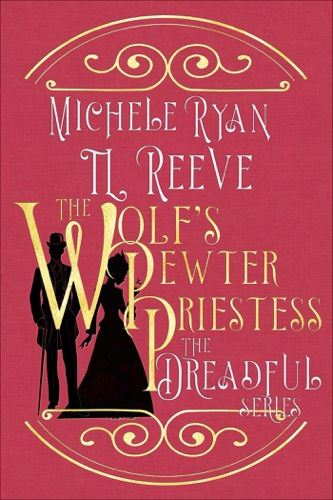 T.L. Reeve & Michele Ryan - The Wolf's Pewter Priestess