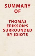Summary of Thomas Erikson's Surrounded By Idiots