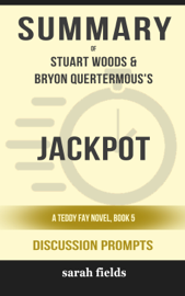 Jackpot: A Teddy Fay Novel, Book 5 by Stuart Woods & Bryon Quertermous (Discussion Prompts)