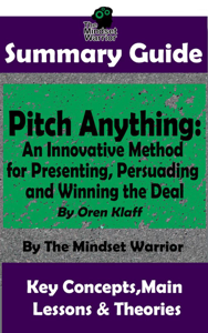 Summary Guide: Pitch Anything: An Innovative Method for Presenting, Persuading and Winning the Deal: By Oren Klaff  The Mindset Warrior Summary Guide La couverture du livre martien